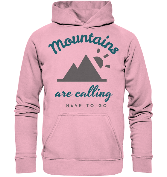 Mountains are calling i have to go – Kinder Hoodie