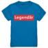 Legendär - Kinder T-Shirt