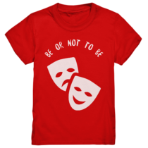 Be or not to be - Kinder T-Shirt