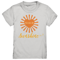 You are my sunshine - Kinder T-Shirt