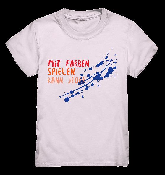 Mit farben spielen kann jeder – Kinder T-Shirt
