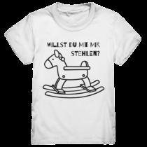 Willst du mit mir stehlen – Kinder T-Shirt