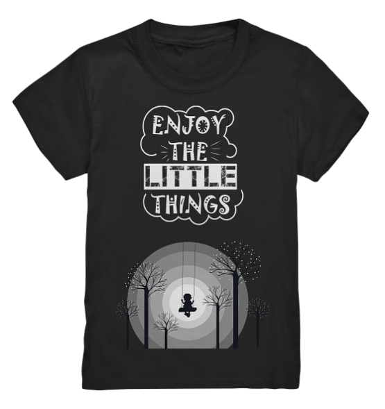 Enjoy the little things – Kinder T-Shirt